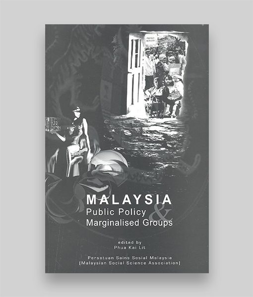 Malaysia Public Policy, Marginalised Groups