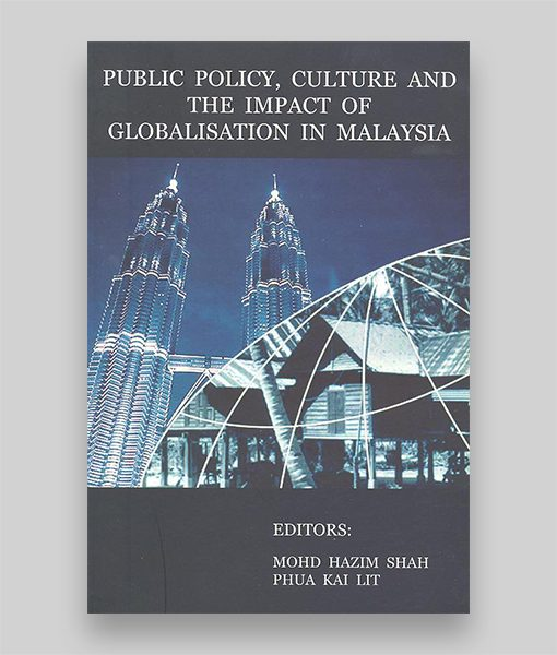 Public Policy, Culture & The Impact of Globalization in Malaysia