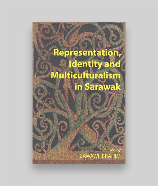 Representation, Identity & Multiculturalism in Sarawak