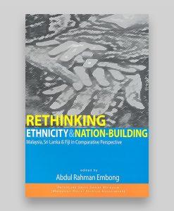 Rethinking Ethnicity & Nation-Building, Malaysia, Sri Lanka & Fiji in Comparative Perspective